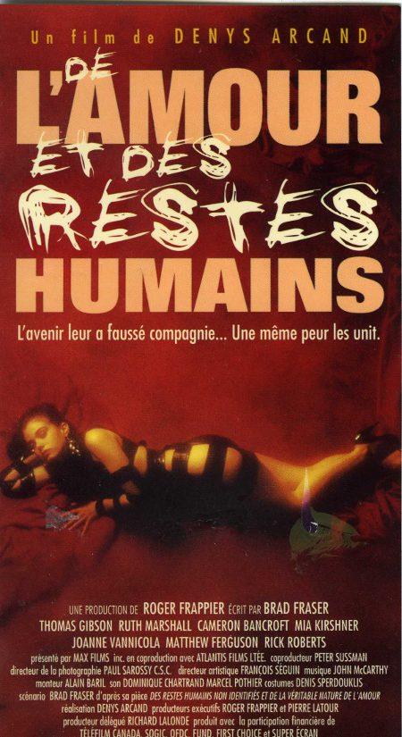 Jaquette VHS du film De l'amour et des restes humains (Arcand, 1993 - source image : collection personnelle)