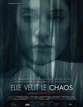 Elle veut le chaos – Film de Denis Côté