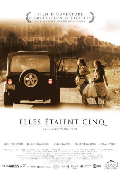 Affiche du film Elles étaient cinq de Ghyslaine Côté (2004 - Forum Films - Alliance)