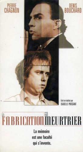 Fabrication d'un meurtrier, La – Film d'Isabelle Poissant