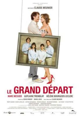 Grand départ, Le – Film de Claude Meunier