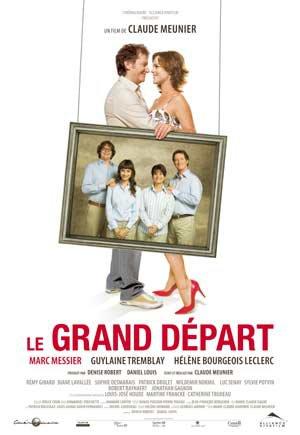 Affiche du film québécois Le grand départ (Meunier, 2008, Alliance)