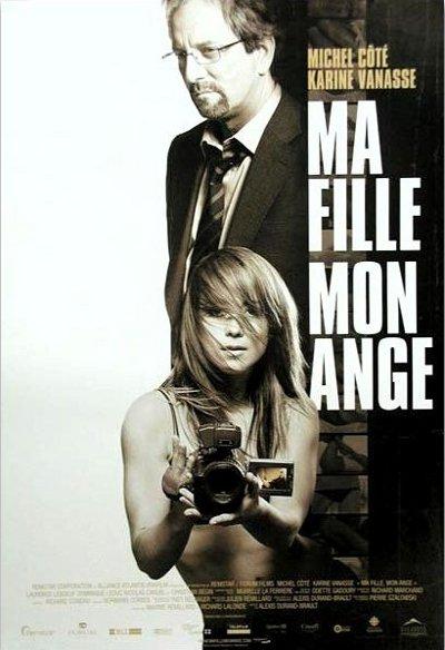 Affiche du film Ma fille mon ange (Durand-Brault, 2007 - Alliance Vivafilm)