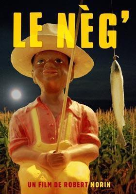 Affiche québécoise du film Le neg' de Robert Morin (2002, Christal Films)