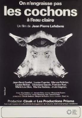 On n'engraisse pas les cochons à l'eau claire – Film de Jean Pierre Lefebvre