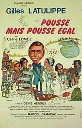 Pousse mais pousse égal – Film de Denis Héroux