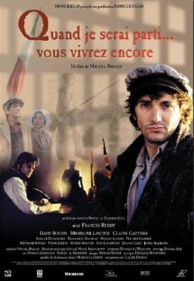 Quand je serai parti… vous vivrez encore – Film de Michel Brault