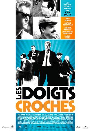 Affiche du film Les doigts croches de Ken scott (2009, Alliance Vivafilm)