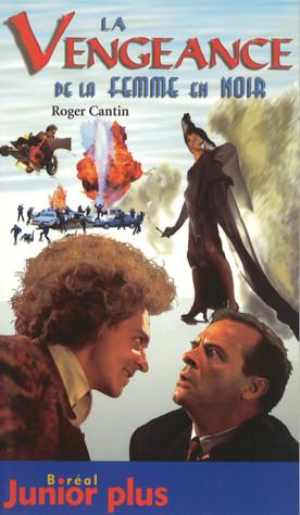 Vengeance de la femme en noir, La – Film de Roger Cantin