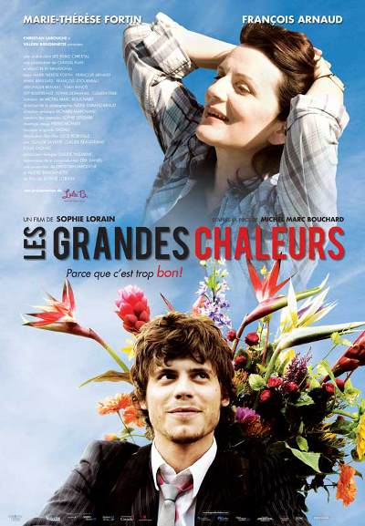 Affiche de la comédie québécoise les Grandes chaleurs (Sophie Lorain - 2009 - Films Séville)