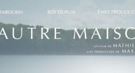 Bandeau publicitaire du film l'Autre maison de Mathieu Roy