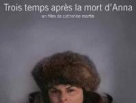 Affiche du film Trois temps après la mort d'Anna de Catherine Martin