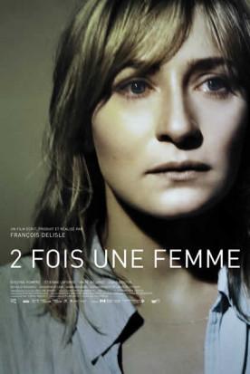 2 fois une femme – Film de François Delisle