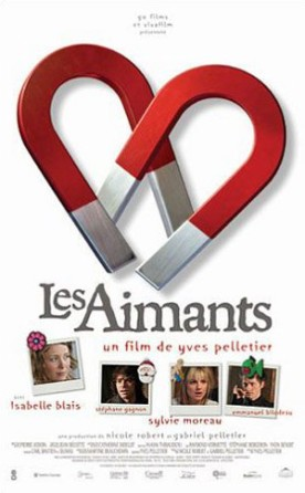 Aimants, Les – Film de Yves P. Pelletier