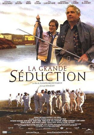Affiche du film La grande séduction (Pouliot, 2003 - Alliance Vivafilm)