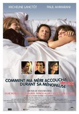 Comment ma mère accoucha de moi durant sa ménopause – Film de Sébastien Rose