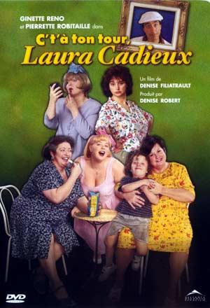 Pochette DVD de C't'à ton tour Laura Cadieux - Film de Denise Filiatrault