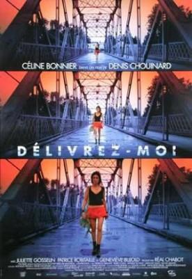 Délivrez-moi – Film de Denis Chouinard