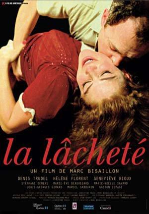 Affiche du film La Lacheté (Marc Bisaillon, 2007 - Camera Oscura - K-Films)