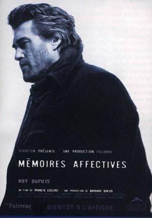 Affiche du film Mémoires affectives (Francis Leclerc, 2004 - Palomar - Alliance Vivafilm)