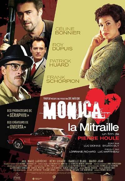 Affiche du film Monica la mitraille (Pierre Houle, 2004 - Cité-Amérique - Alliance Vivafilm)