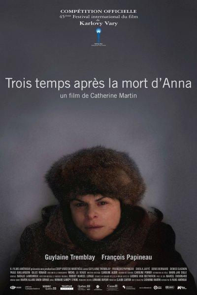Affiche du film Trois temps après la mort d'Anna (Catherine Martin, 2009 - K-Films Amérique)