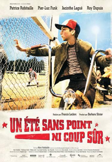 Affiche du film Un été sans point ni coup sûr (Francis Leclerc, 2008, Palormar Pictures, Alliance)