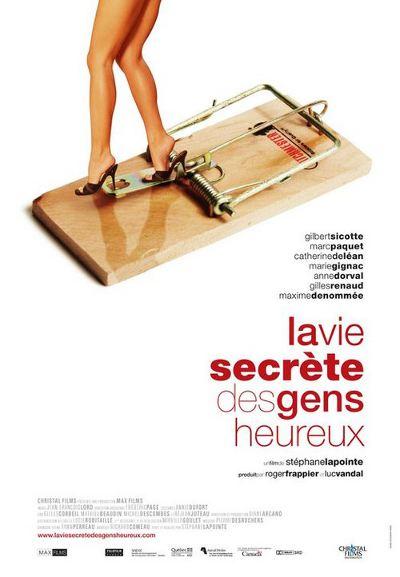 Affiche du film La vie secrète des gens heureux de Stéphane Lapointe (2006, Max Films, Christal)