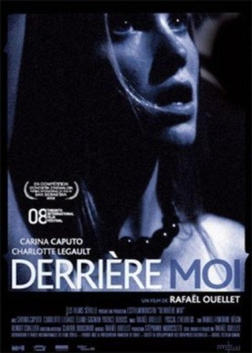 Derrière moi – Film de Rafaël Ouellet