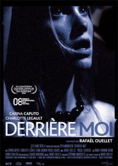 Affiche du film Derrière moi de Rafaël Ouellet (Films Séville, 2009)