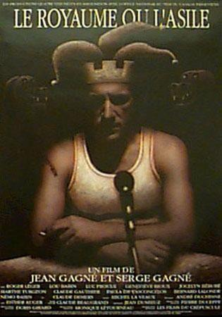 Affiche du film Le Royaume ou l'Asile (Jean Gagné et Serge Gagné - Coll. Cinémathèque québécoise)