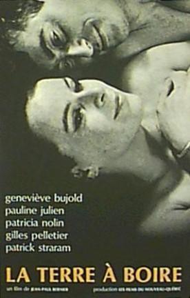 Terre à boire, La – Film de Jean-Paul Bernier