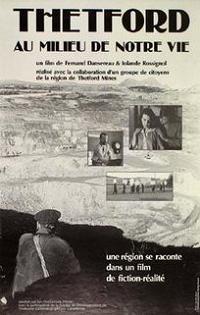 Thetford au milieu de notre vie – Film de F. Dansereau et I. Rossignol