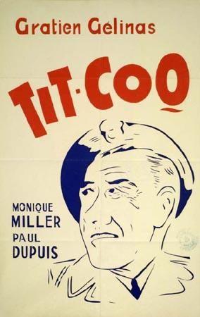 Affiche du film Tit-Coq, réalisé par René Delacroix et Gratien Gélinas (Coll. Cinémathèque québécoise)