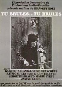 Affiche du film québécois Tu brûles... Tu brûles... de Jean-Guy Noël Coll. Cinémathèque québécoise