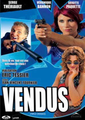 Pochette DVD du film Vendus (Éric Tessier, 2003)