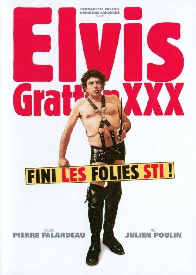 Affiche du film Elvis Gratton XXX (Falardeau, Poulin, 2004 - ACPAV - Christal Films)