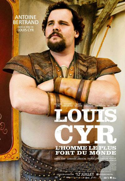 Affiche du film Louis Cyr (Daniel Roby, 2013 - Christal Films)