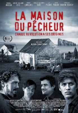 Maison du pêcheur, La – Film d'Alain Chartrand