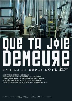 Que ta joie demeure – Film de Denis Côté