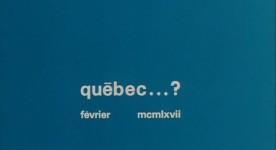 Documentaire de Gilles Groulx : Québec... ? le carton final