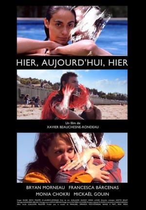 Affiche du film Hier, aujourd'hui, hier de Xavier Beauchesne-Rondeau (Source image : RVCQ)