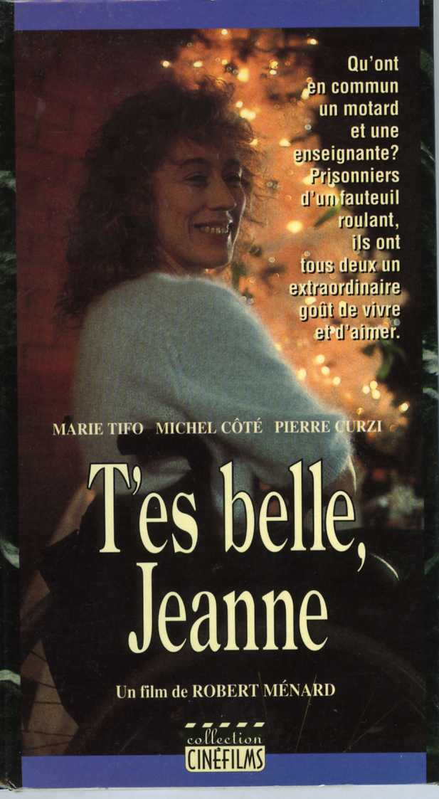 Jaquette VHS du film T'es belle Jeanne (réal. Robert Ménard - Source: collection personnelle)