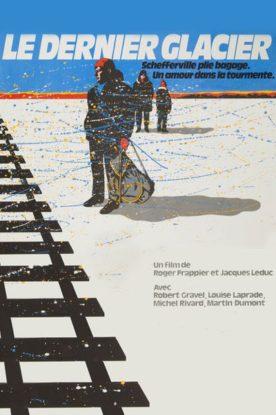 Dernier glacier, Le – Film de Jacques Leduc et Roger Frappier
