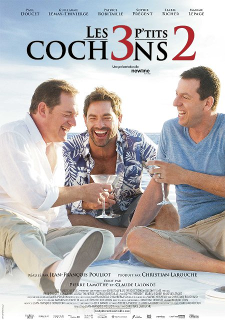 Affiche officielle de la comédie québécoise Les 3 p'tits cochons 2 - Les 3 gars boivent un drink en se marrant (Source: Films Séville)