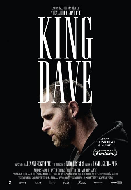 Affiche finale du film québécois King Dave, réalisé par Daniel Grou (Podz) - (©GO Films - Séville)