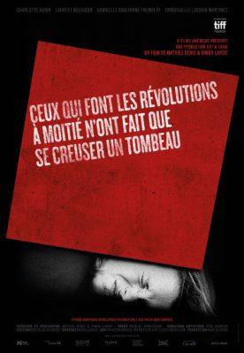 Ceux qui font les révolutions… – Film de Mathieu Denis et Simon Lavoie