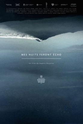 Mes nuits feront écho – Film de Sophie Goyette