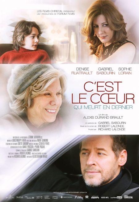 Affiche du film C'est le coeur qui meurt en dernier d'Alexis Durand-Brault (2016 - Films Séville)