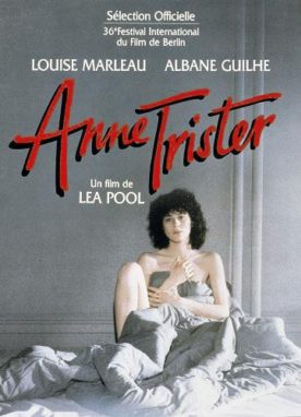 Anne Trister – Film de Léa Pool